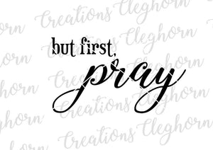 but first pray, christian svg, christian quote wall decor
