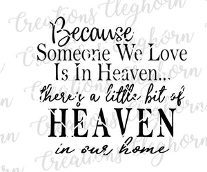 Because someone we love is in heaven svg cut file