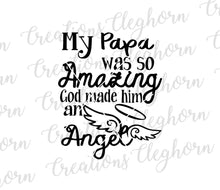 Load image into Gallery viewer, rip papa, in memory of papa, my papa was so amazing, memorial svg