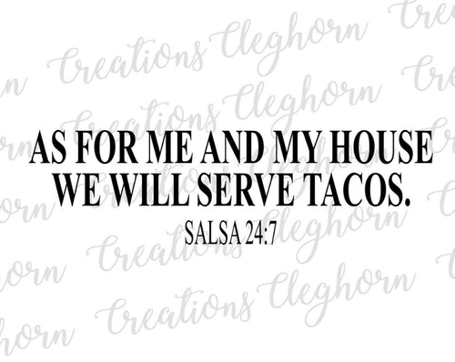 as for me and my house, we will serve tacos, taco lovers, bible verse funny svg