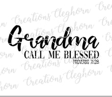Load image into Gallery viewer, grandma call me blessed bible verse christian svg