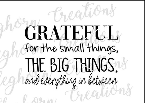 grateful svg, grateful quotes, grateful for small things and the big things