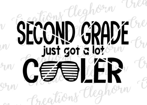 second grade just got a lot cooler back to school shirt svg