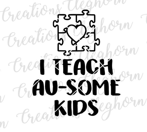 Autism I Teach Au-Some Kids