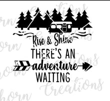 Load image into Gallery viewer, rise and shine, there's an adventure waiting, happy camper, rv living, travel trailer svg rv camper decor