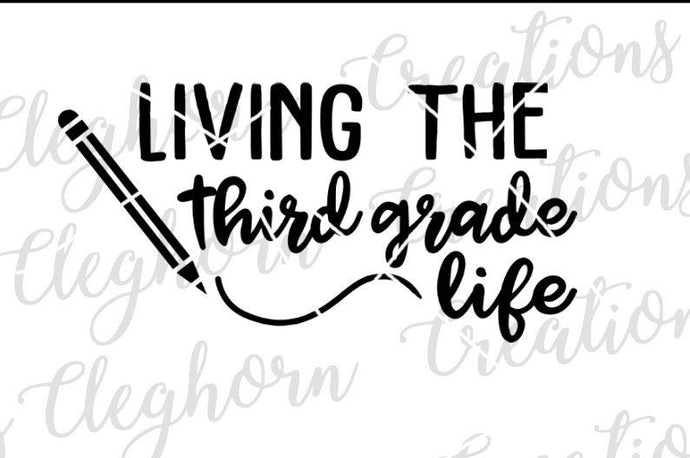 Living The THird Grade Life SVG Back to school shirt