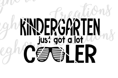 Kindergarten just got a lot cooler svg shirt