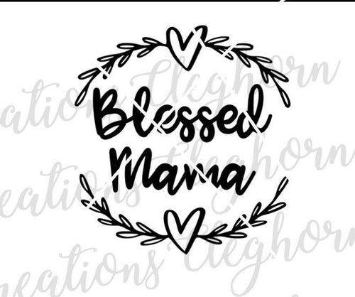 blessed mama svg mom life svg printable cricut silhouette