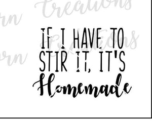 if i have to stir it, it's homemade, kitchen decor humor svg