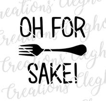 Load image into Gallery viewer, oh for fork sake, funny kitchen decor svg