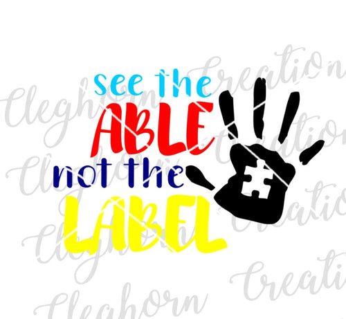 Autism See The Able Not the Label svg