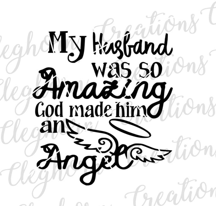 my husband was so amazing, rip husband, in memory of husband, memorial svg