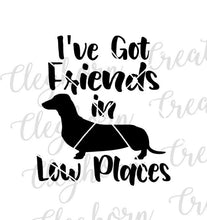 Load image into Gallery viewer, weiner dog humor dachshund lover i've got friends in low places