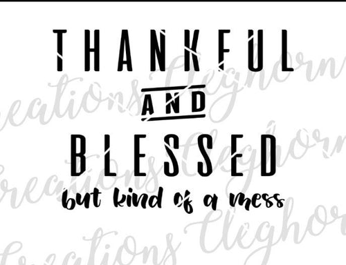thankful and blessed but kind of a mess svg, hot mess tshirt, funny mom svg