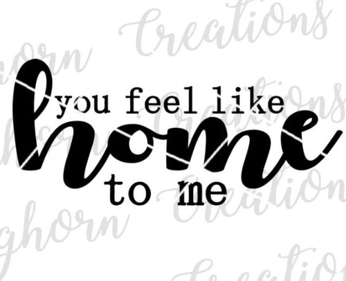 you feel like home to me love couple quotes svg cut file