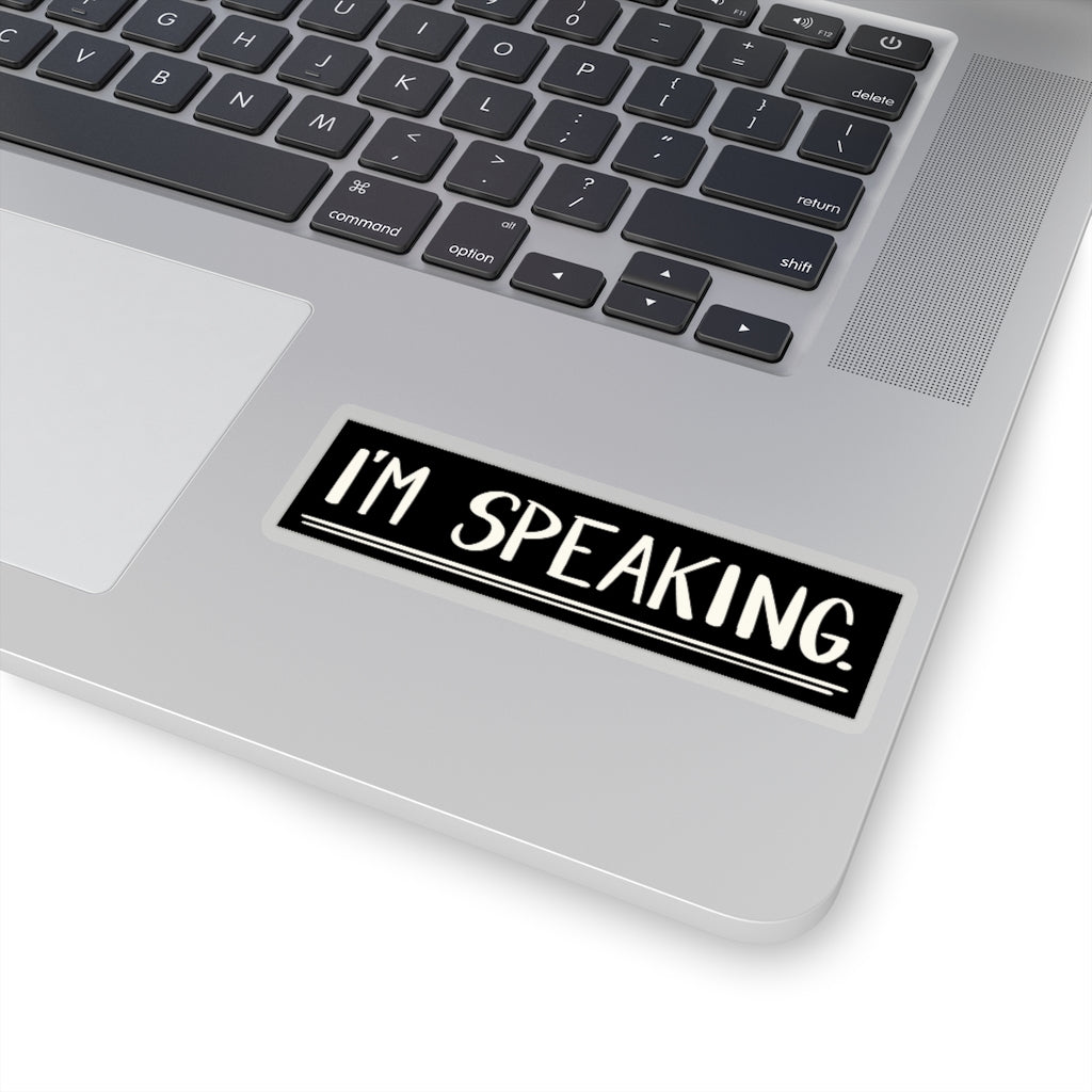 I'm Speaking - Kiss-Cut Stickers - Plants and Pots Shop