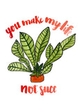 You Make My Life Not Succ Succulent Single Card