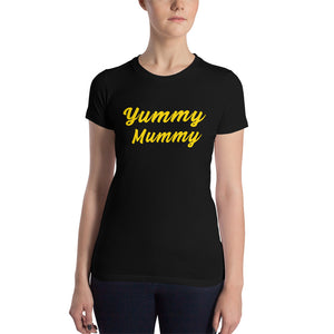 Yummy Mummy Women's Slim Fit T-Shirt