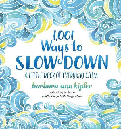 1001 Ways To Slow Down