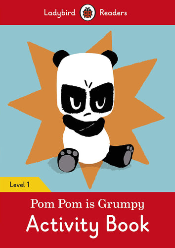 Pom Pom is Grumpy Activity Book - Ladybird Readers Level 1
