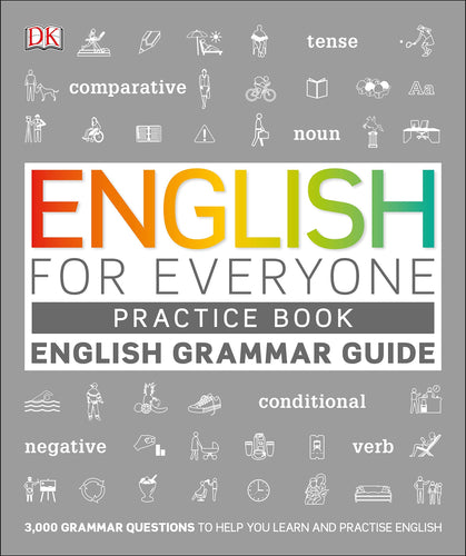 English for Everyone English Grammar Guide Practice Book