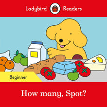 Load image into Gallery viewer, How many, Spot? - Ladybird Readers Beginner Level
