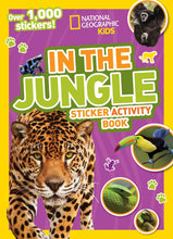 Load image into Gallery viewer, In the jungle Sticker Activity Book : National Geographic Kids