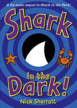 Load image into Gallery viewer, Shark In The Dark (Nick Sharratt)