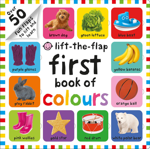 First 100 Lift The Flap Colours