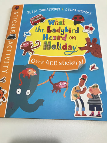 What the Ladybird Heard on Holiday Over 400 Stickers