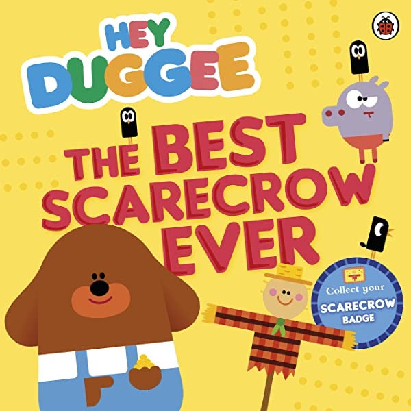 Hey Duggee, the best scarecrow ever!