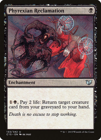 Phyrexian Reclamation [Commander 2015] | Mindsight Gaming