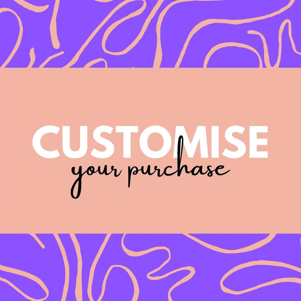 Customise your purchases