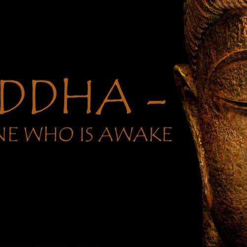 Buddha – The One who is Awake