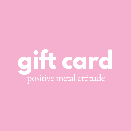 Gift Card ,  - positive metal attitude ltd