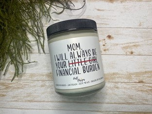 Funny sayings candle for mothers day about financial burden