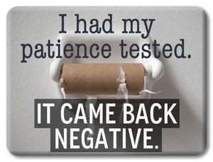 Patience Tested Funny Magnet