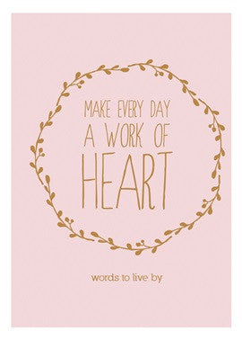 Make Every Day A Work of Heart Book