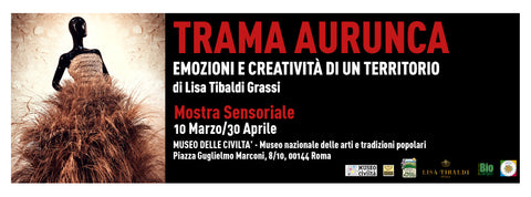 Show Plot Aurunca... Emotions and creativity of a territory conceived and realized by the designer Lisa Tibaldi Grassi in collaboration with the Parco dei Monti Aurunci at the Museo della Civiltà in Rome in 2017