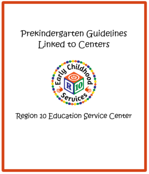 The Texas Pre-Kindergarten Guidelines Linked to Learning Centers