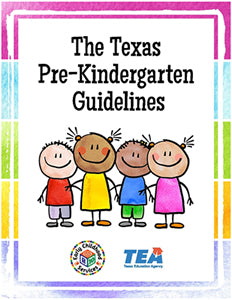 The Texas Pre-Kindergarten Guidelines