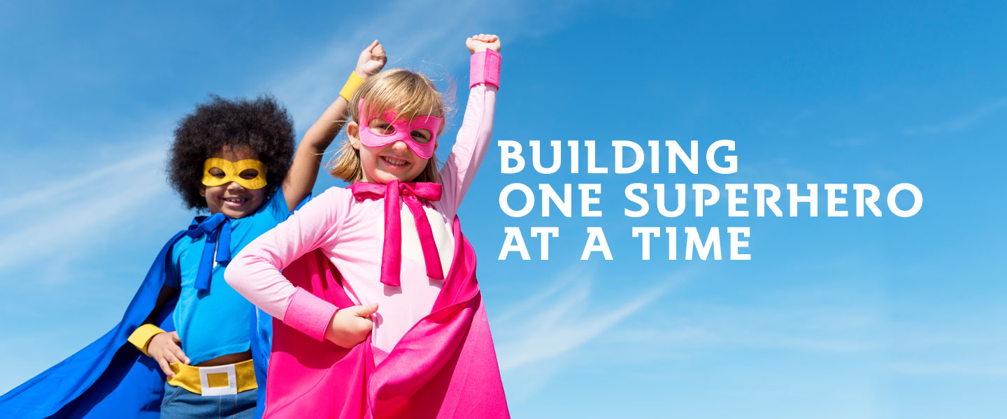 Children's Best® Building One Superhero at a Time
