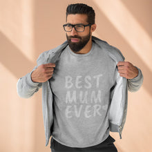 Load image into Gallery viewer, BEST MUM EVER - Premium Crewneck Sweatshirt