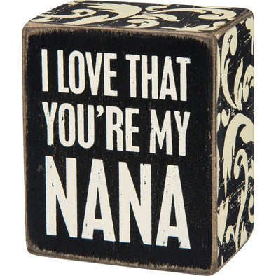 My Nana, Box Sign