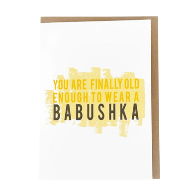 """You are Finally Old Enough to Wear a Babushka"", Birthday Card"