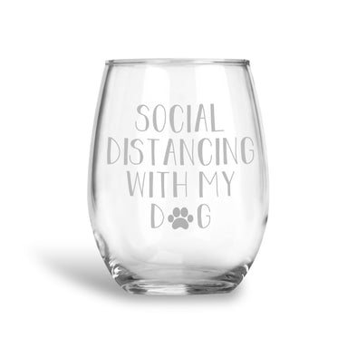 Social Distancing with My Dog, Stemless Wine Glass