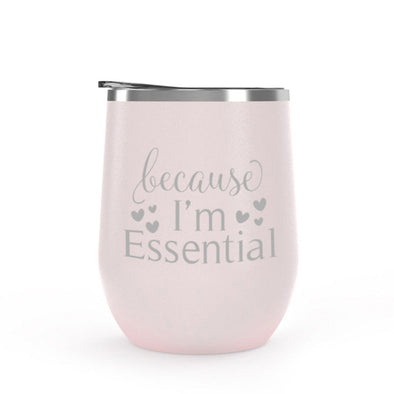 Because I'm Essential, Wine Tumbler