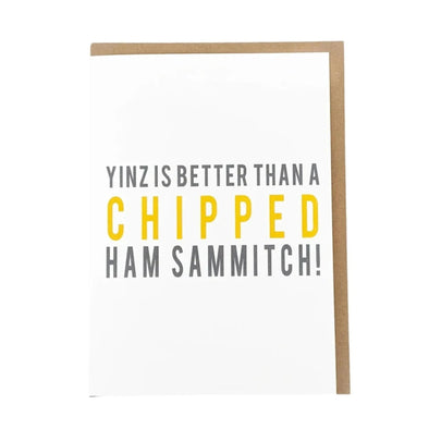 """Yinz is Better Than a Chipped Ham Sammich!"" Wholesale Card"