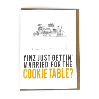"""Yinz Just Gettin' Married for the Cookie Table?"", Wedding Card"