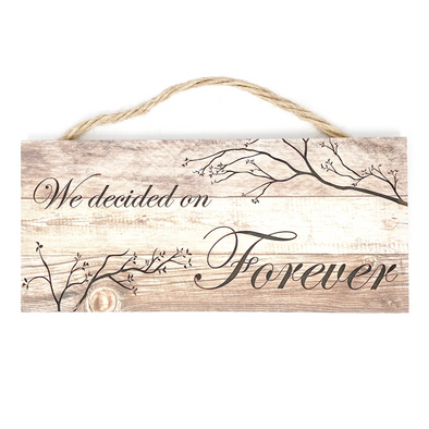Decided on Forever Hanging Sign
